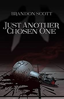 Just Another Chosen One by [Scott, Brandon]