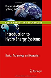 Introduction to Hydro Energy Systems (Green Energy and Technology)