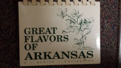 Great Flavors of Arkansas: A Recipe Collection