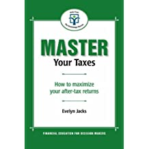 Master Your Taxes: How to maximize your after tax returns