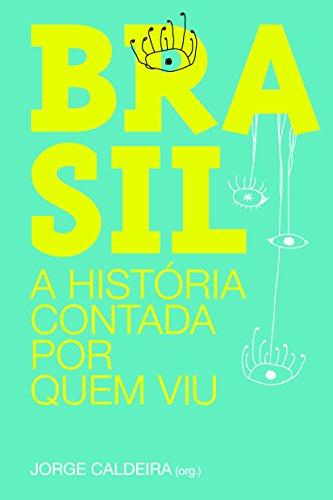 Brasil. A História Contada por Quem Viu