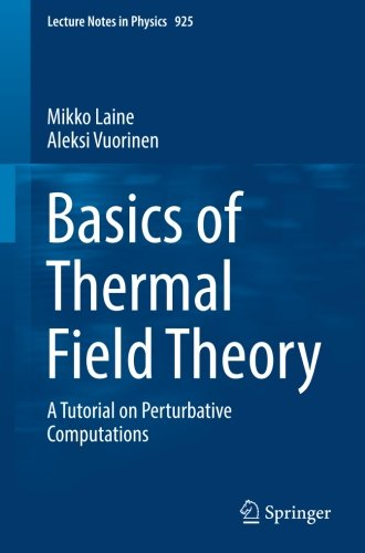 Basics of Thermal Field Theory: A Tutorial on Perturbative Computations (Lecture Notes in Physics)