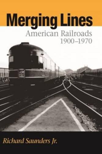 Merging Lines: American Railoads, 1900-1970 pdf