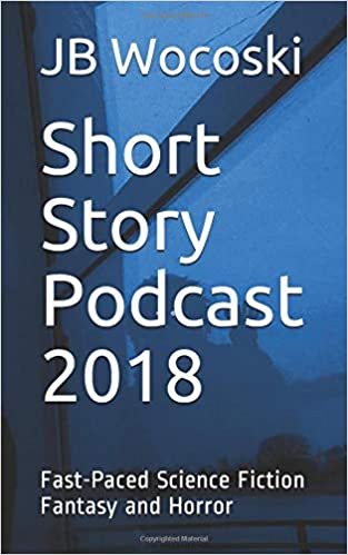 Amazon com: Short Story Podcast 2018: Fast-Paced Science Fiction