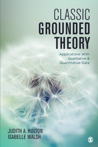 Classic Grounded Theory: Applications With Qualitative and Quantitative Data