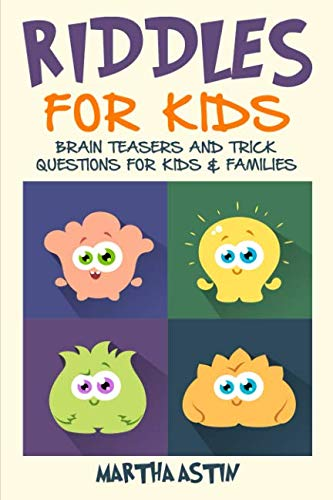 Riddles for kids: Brain teasers and trick questions for kids and families