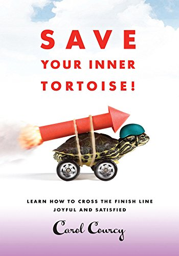 Finish Tortoise (Save Your Inner Tortoise!: Learn How to Cross the Finish Line Joyful and Satisfied)