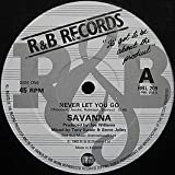 Savanna / Never Let You Go