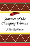 Summer of the Changing Woman, Alley Robinson, 0595360602