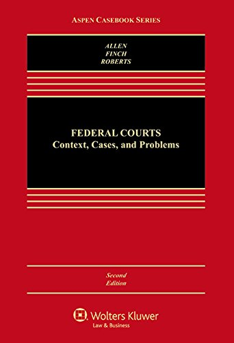 Federal Courts:Context,Cases,+Problems