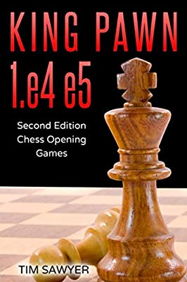 King Pawn 1.e4 e5: Second Edition - Chess Opening Games