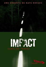 CSU : Crime Support Unit, Tome 6 : Impact par Caroline Terrée