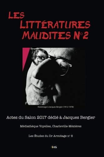 Les Littératures Maudites N°2: Actes du Salon 2017 dédié à Jacques Bergier - Médiathèque Voyelles, Charleville-Mézières (Les Études du Dr Armitage) (Volume 8) (French Edition)