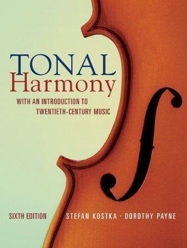Tonal Harmony by Kostka, Stefan, Payne, Dorothy 6th (sixth) Edition [Hardcover(2008)]