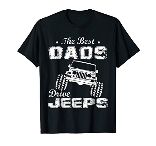 The Best Dads Drive Jeeps FathersDay T Shirt Funny Gift Papa