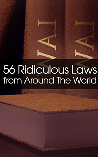 56 Ridiculous Laws From Around The World cover
