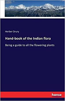 Hand-book of the Indian flora