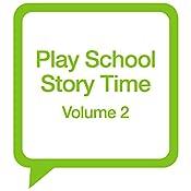 Play School Story Time: Volume 2 | Various