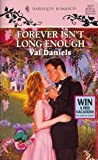 Forever Isn't Long Enough, Val Daniels, 037303377X