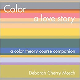 Buy Color a Love Story: A Color Theory Course Companion Book
