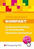 Prüfungswissen kompakt: Kaufmann/Kauffrau im Einzelhandel - Verkäufer/Verkäuferin