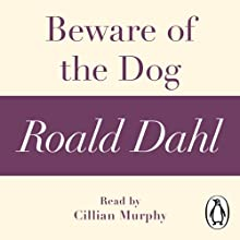 Beware of the Dog (A Roald Dahl Shory Story) Audiobook by Roald Dahl Narrated by Cillian Murphy