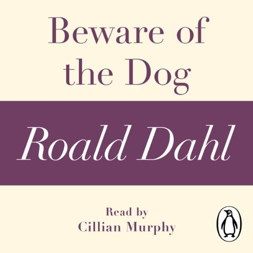 beware of the dogg roald The unabridged, digital audiobook edition of beware of the dog, a short,  gripping story of life in wartime from roald dahl, the master of the shocking tale,  read.