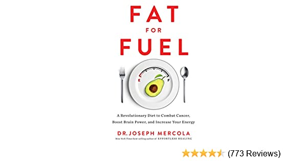 Fat for fuel a revolutionary diet to combat cancer boost brain fat for fuel a revolutionary diet to combat cancer boost brain power and increase your energy kindle edition by joseph mercola fandeluxe Images