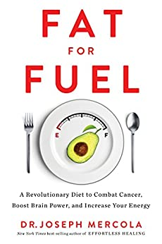 Download for free Fat for Fuel: A Revolutionary Diet to Combat Cancer, Boost Brain Power, and Increase Your Energy