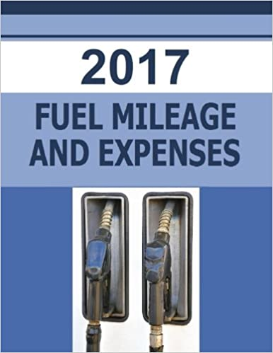 2017 fuel mileage and expense the 2017 fuel mileage and expense log
