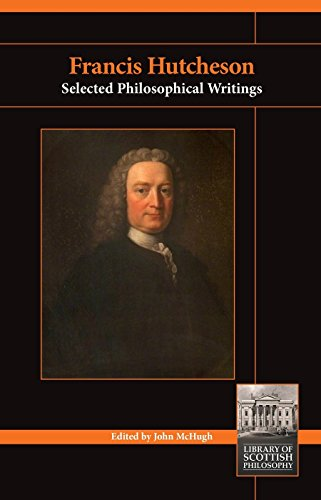 Francis Hutcheson: Selected Philosophical Writings (Library of Scottish Philosophy)