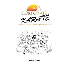 Corporate Karate: The Secret Art Of Corporate Self Defence