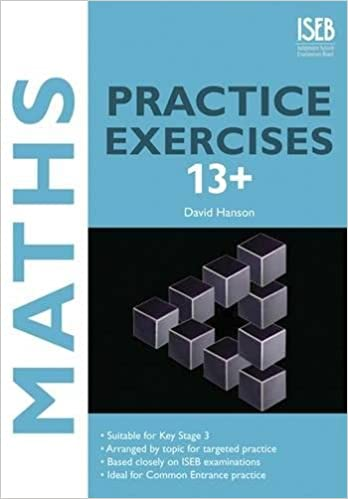 Maths Practice Exercises 13+: Practice Exercises for Common Entrance ...