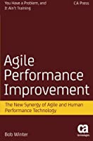 Agile Performance Improvement: The New Synergy of Agile and Human Performance Technology