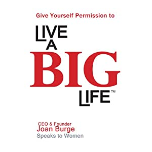 Give Yourself Permission to Live a BIG Life Audiobook