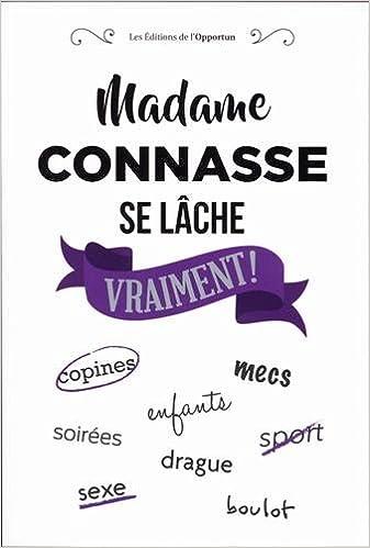 Madame Connasse se lâche vraiment ! (2018) - Madame connasse sur Bookys