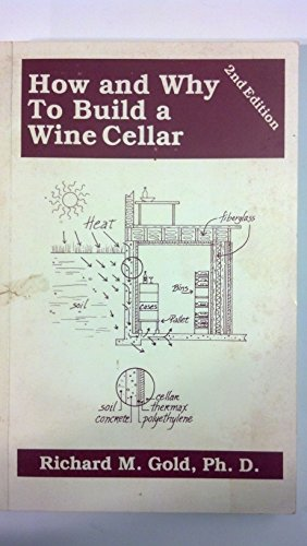 How and Why to Build a Wine Cellar {Second Edition}