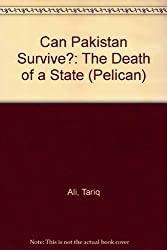 Can Pakistan Survive?: The Death of a State (Pelican)