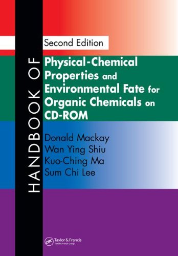 Handbook of Physical-Chemical Properties and Environmental Fate for Organic Chemicals, Second Edition on CD-ROM