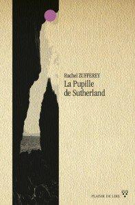 Trilogie du Sutherland : [01] : La pupille de Sutherland, Zufferey, Rachel