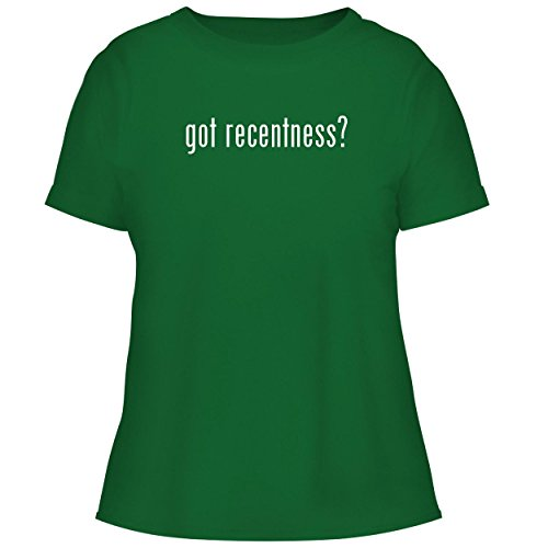 BH Cool Designs got Recentness? - Cute Women's Graphic Tee, Green, X-Large