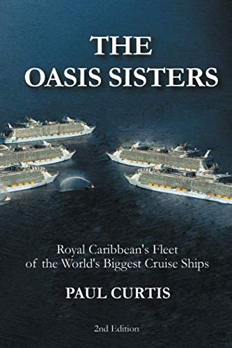 (The Oasis Sisters: Royal Caribbean's Fleet of the World's Biggest Cruise Ships)