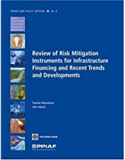 Review of Risk Mitigation Instruments for Infrastructure: Financing and Recent Trends and Development