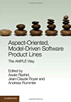 Aspect-Oriented, Model-Driven Software Product Lines: The AMPLE Way Front Cover