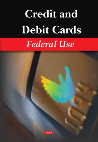 Credit and Debit Cards: Federal Use