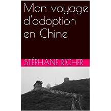 Mon voyage d'adoption en Chine (French Edition)