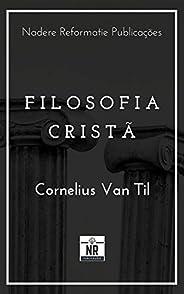 Filosofia Cristã (Filosofia e Apologética Puritana)