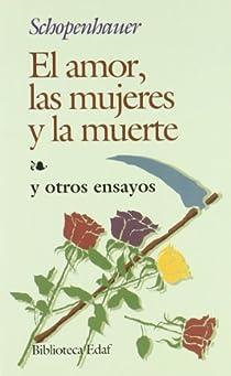 El Amor, Las Mujeres y La Muerte par Schopenhauer