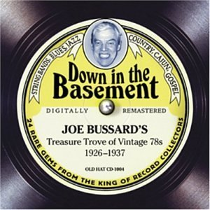Down In The Basement: Joe Bussard's Treasure Trove of Vintage 78s 1926-1937 (Digipak with 72-page booklet) B01G472T1U