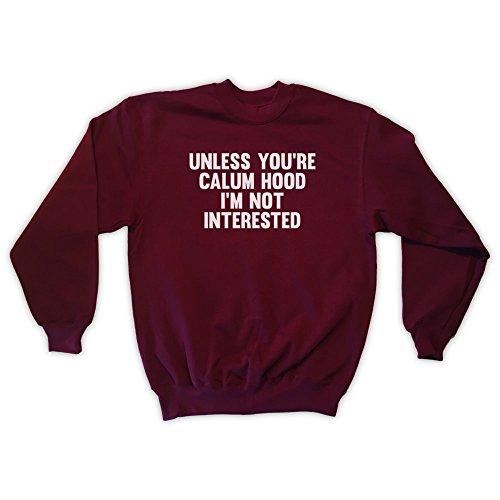 Outsider. Men's Unisex Unless You're Calum Hood I'm Not Interested Sweatshirt - Burgundy - Medium